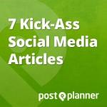 7 Kick Ass Social Media Articles