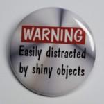 shiny object