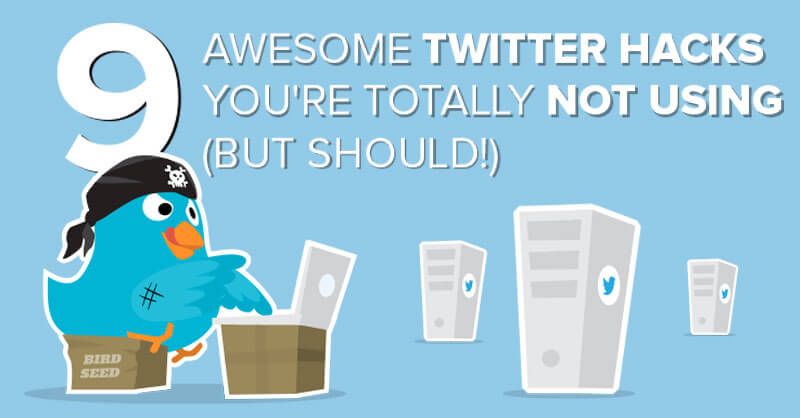 9 Awesome Twitter Hacks You're TOTALLY Not Using (but Should!)