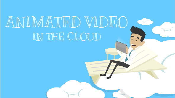 using animated video in the cloud