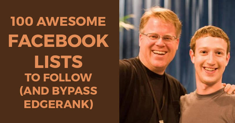 100 Awesome Facebook Lists to Follow (and bypass Edgerank)