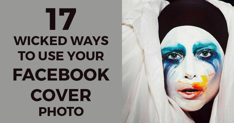 17 Wicked Ways to Use Your Facebook Cover Photo