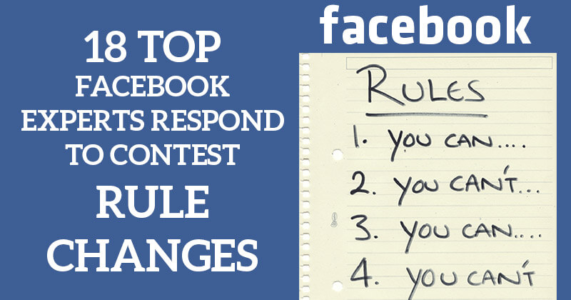 18 Top Facebook Experts Respond to Contest Rule Changes