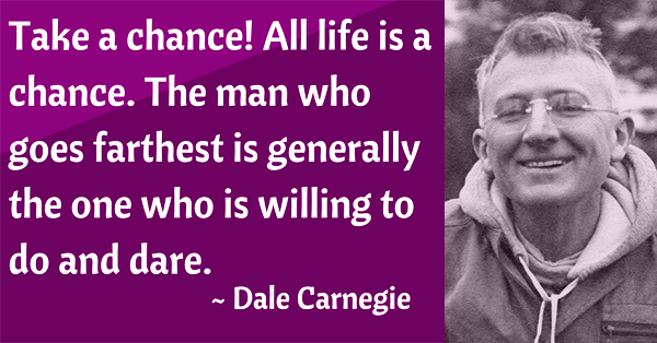 19 Dale Carnegie Quotes to Inspire You Next Time You Want to Give Up
