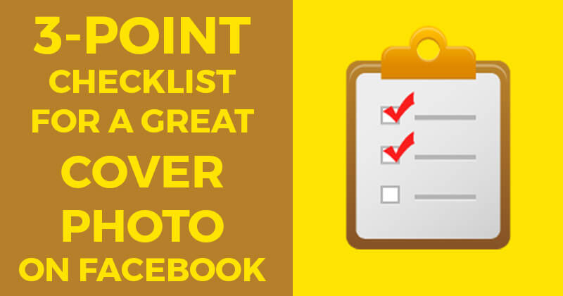 3-point Checklist for a Great Cover Photo on Facebook
