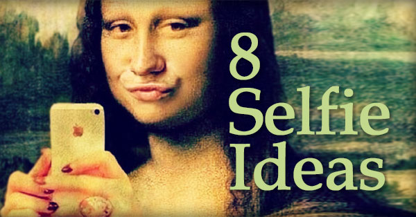 8 Awesome Selfie Ideas to Get More LIKES, Comments and Shares
