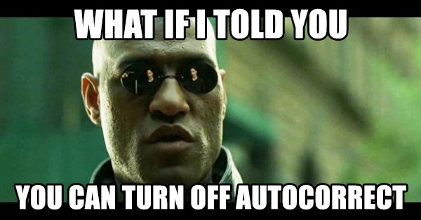 Can't Turn Off Autocorrect?! Here's an Easy Fix for ANY Mobile Device