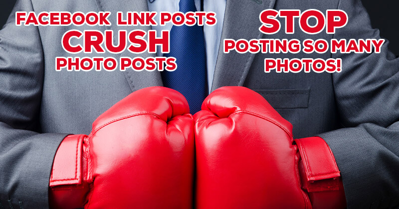 Facebook Link Posts CRUSH Photo Posts - Stop Posting So Many Photos!