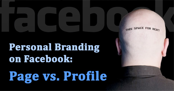 Facebook Page vs. Profile: Which is Better for Your Personal Brand?