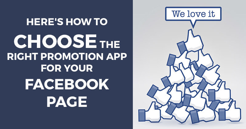 Here's How to Choose the Right Promotion App for Your Facebook Page