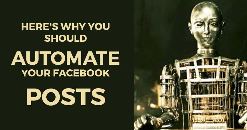 Here's Why You Should Automate Your Facebook Posts