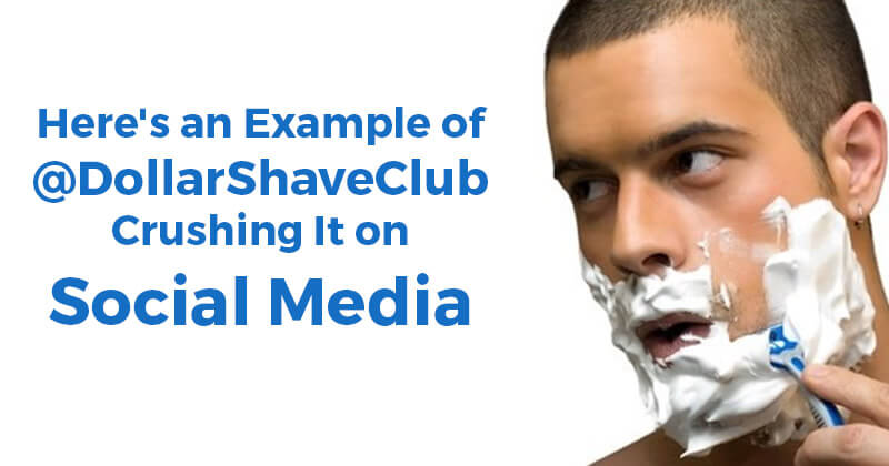 Here's an Example of @DollarShaveClub Crushing It on Social Media