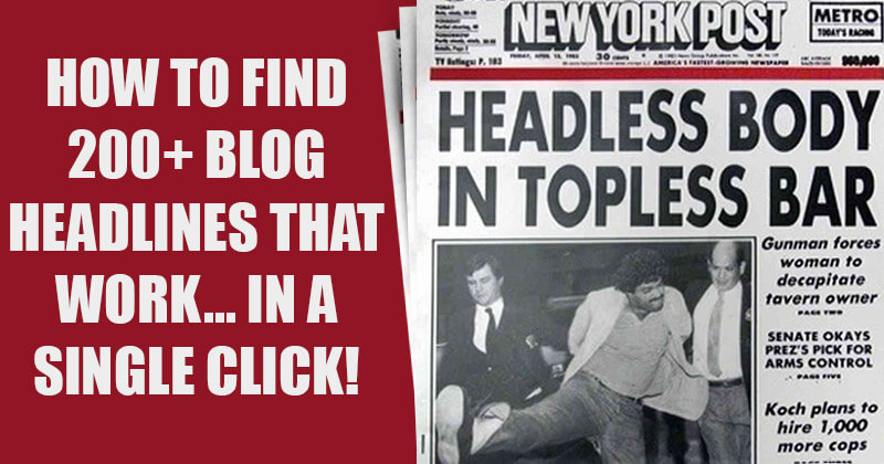 How to Find 200+ Blog Headlines that Work... in a Single Click!