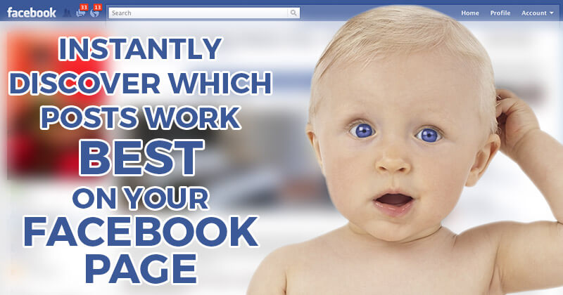 Instantly Discover Which Posts Work Best on Your Facebook Page