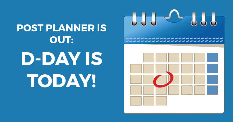 Post Planner is out: D-Day is today!