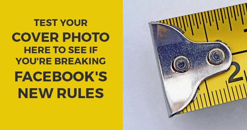 Test Your Cover Photo HERE to See If You're Breaking Facebook's New Rules