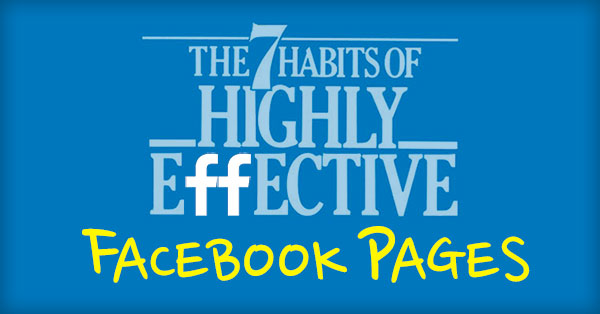 The 7 Habits of Highly Effective Facebook Pages