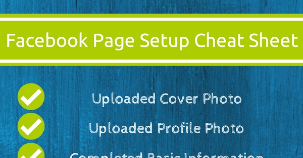 The Ultimate Cheat Sheet for Jump-Starting a New Facebook Page