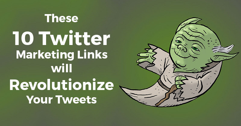 These 10 Twitter Marketing Links will Revolutionize Your Tweets