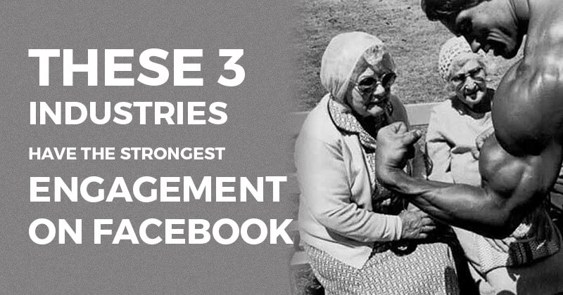 These 3 Industries have the Strongest Engagement on Facebook