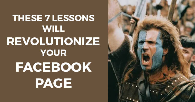 These 7 Lessons Will Revolutionize your Facebook Page