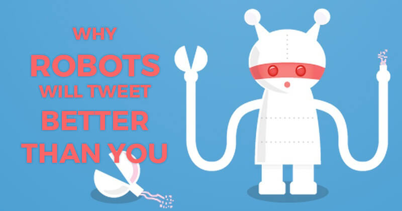 Why Robots will Tweet better than you