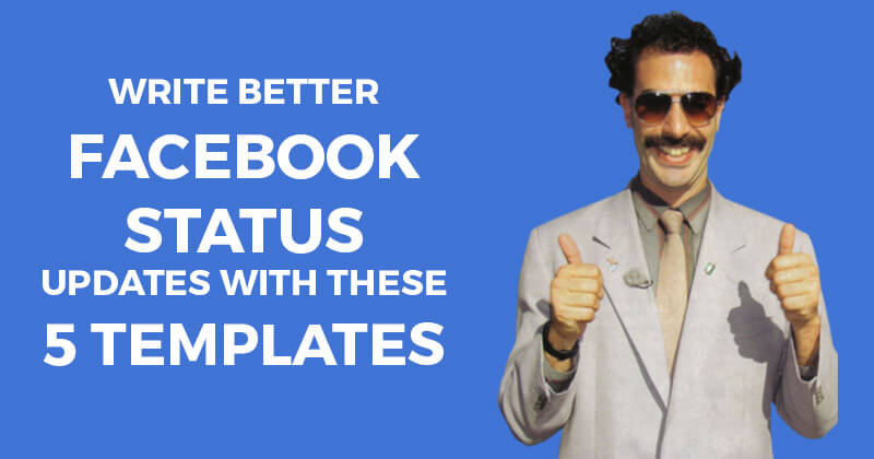 Write better Facebook Status Updates with these 5 Templates