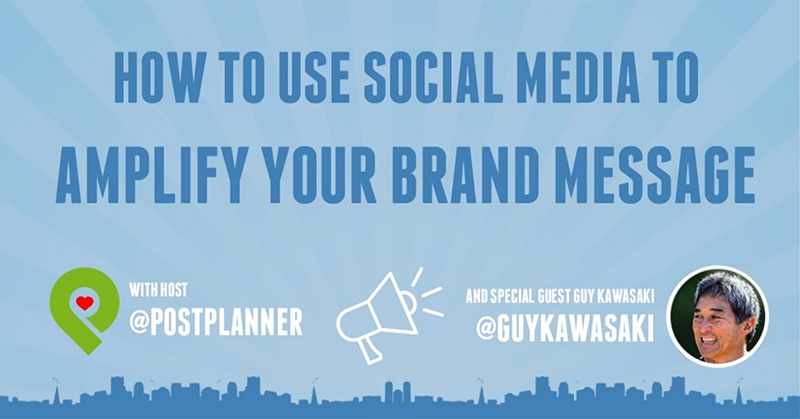 How to Use Social Media to Amplify Your Brand Message (with Guy Kawasaki)