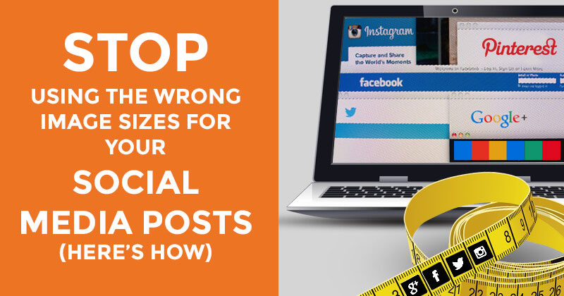 STOP Using the Wrong Image Sizes for your Social Media Posts (Here's How)