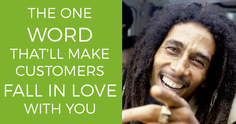 The ONE Word That'll Make Customers Fall in LOVE with You