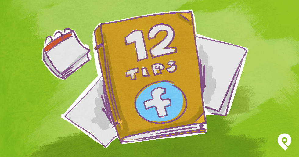 12 Best Facebook Marketing Tips (sharpen your skills today!)