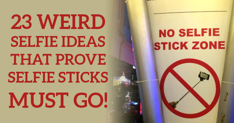 23_Weird_Selfie_Ideas_that_Prove_Selfie_Sticks_MUST_GO