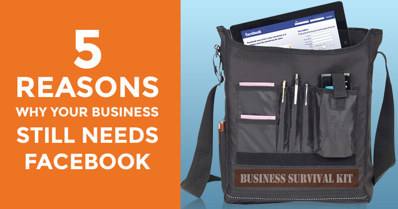 5 Reasons Why Your Business Still Needs Facebook - graphic