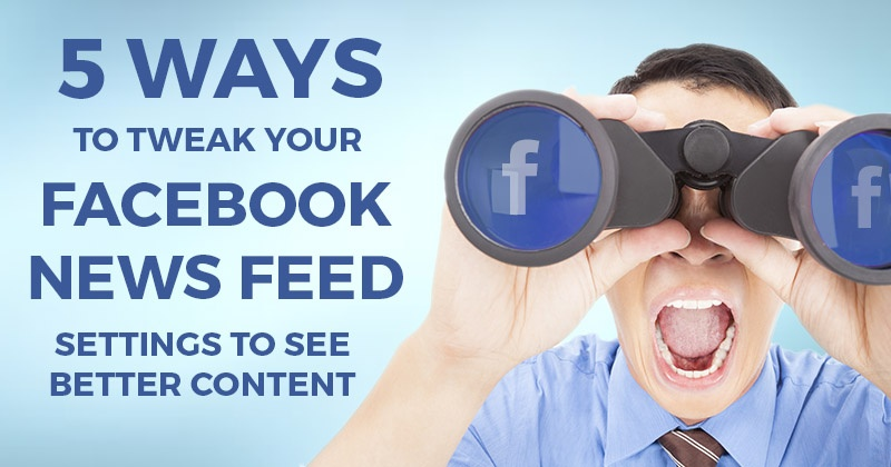 5_Ways_to_Tweak_Your_Facebook_News_Feed_Settings_to_See_BETTER_Content-ls