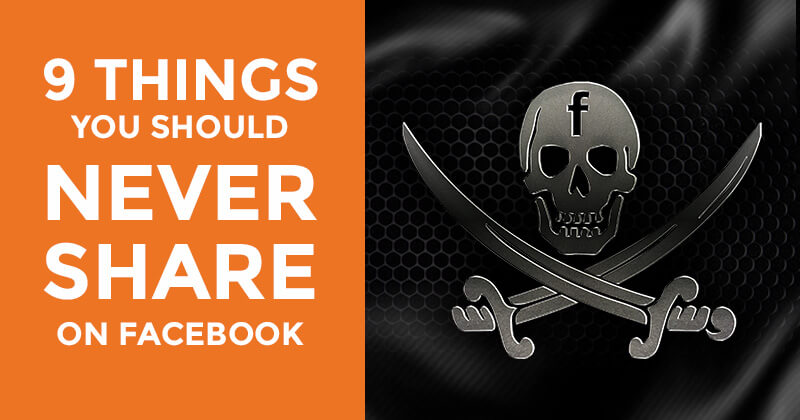 9 Things Never to Share on Facebook (graphic)