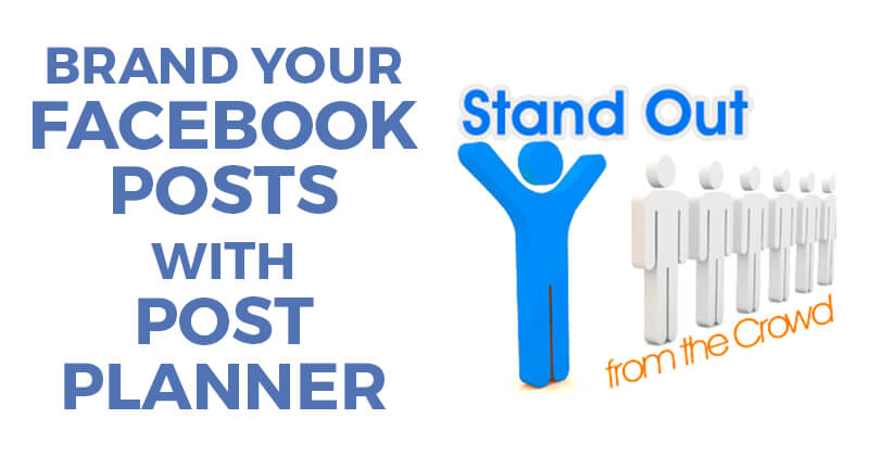 Brand your Facebook posts with Post Planner