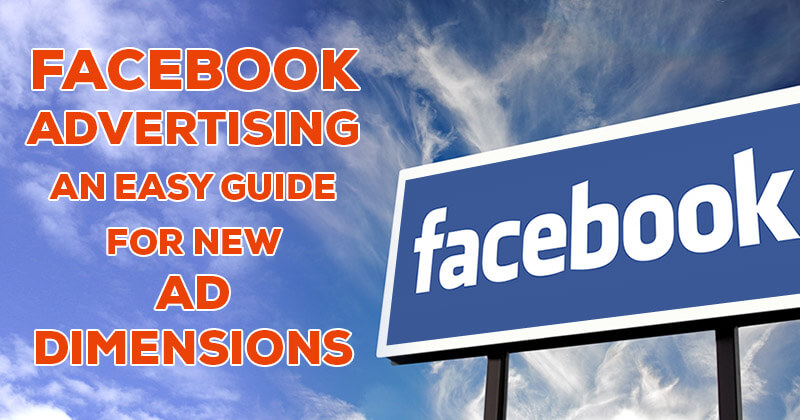 Facebook_Advertising_An_Easy_Guide_for_New_Ad_Dimensions