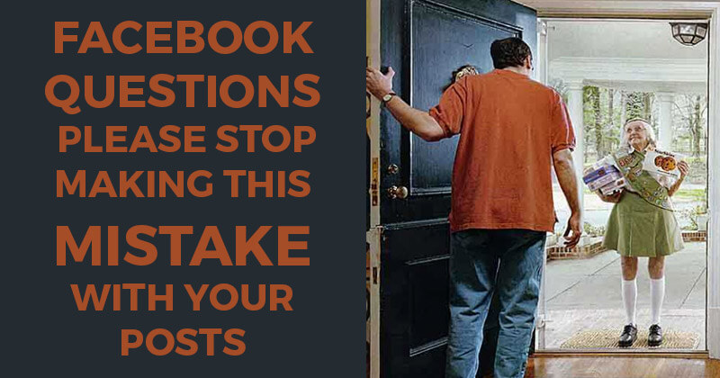 Facebook Questions -- Please Stop Making This Mistake With Your Posts