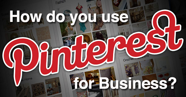 How_Do_You_Use_Pinterest_for_Business_Read_THIS_to_Start-ls