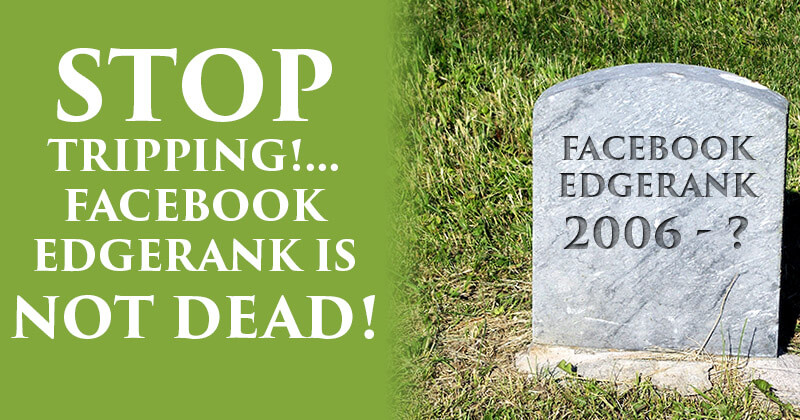 Stop_Tripping_Facebook_Edgerank_is_NOT_Dead