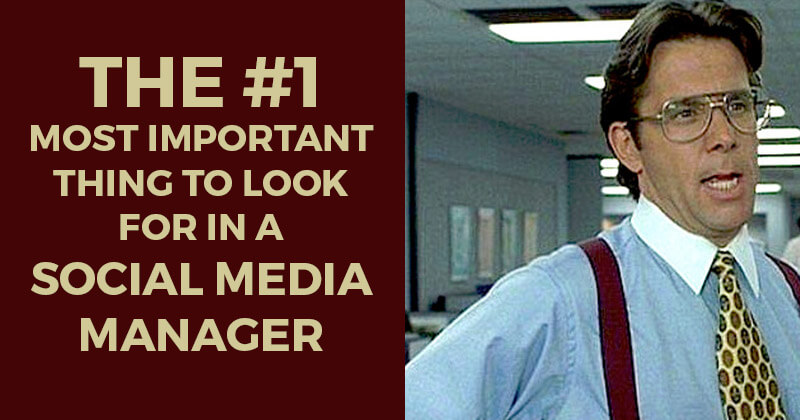 The #1 Most Important Thing to look for in a Social Media Manager