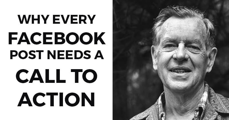 Why EVERY Facebook Post Needs a Call to Action
