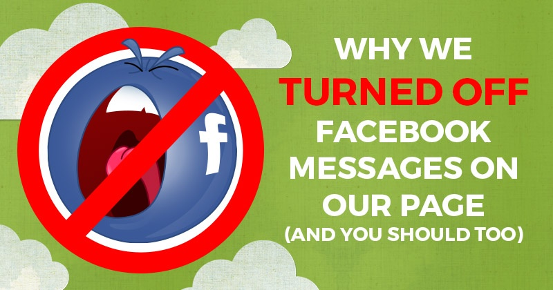 Why_We_Turned_OFF_Facebook_Messages_on_Our_Page-800x420