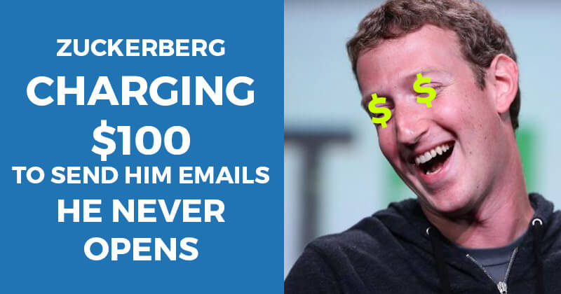 Zuckerberg Charging $100 to Send Him Emails He Never Opens